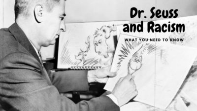 Historians say Dr. Seuss was Racist, but What About Educators?