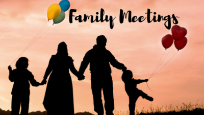 The 12 Reasons Why of Family Meetings